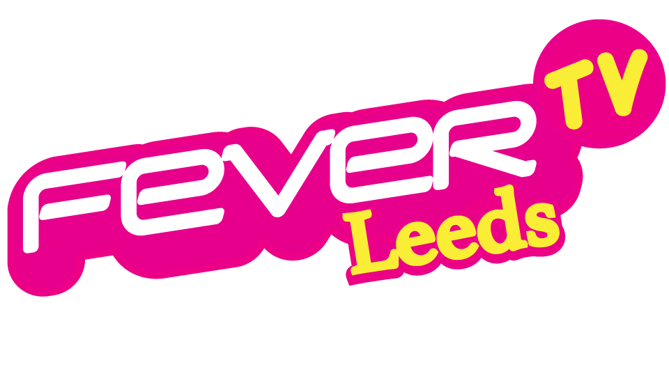 Fever TV Leeds